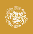 typography and lettering for a happy mothers day vector image vector image