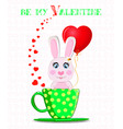 be my valentine post card with cute bunny with vector image