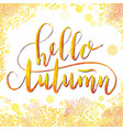 hand lettering hello autumn vector image
