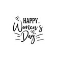 happy womens day with hand drawing calligraphy vector image vector image