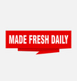 made fresh daily vector image vector image