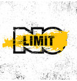 no limit creative inspiring motivation quote vector image vector image