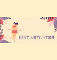 best motivation banner template in herbal design vector image vector image