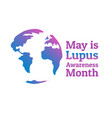 may is lupus awareness month holiday concept vector image vector image