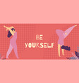 be yourself inspiration banner positive body page vector image vector image