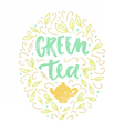 Green tea Lettering and doodles vector image vector image