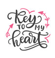 key to my heart hand written lettering vector image