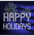 happy holidays on dark blue background with vector image vector image