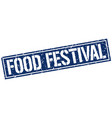 food festival square grunge stamp vector image vector image