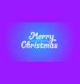 inscription merry christmas is made vector image vector image