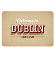 welcome to dublin vector image