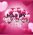 happy valentines day design with color balloon vector image vector image