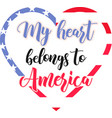 my heart belongs to america on white vector image vector image
