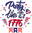 party like it s 1776 on white background vector image vector image