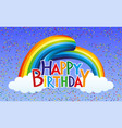 rainbow with clouds and birthday greetings vector image vector image