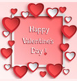 valentines day frame with 3d paper hearts vector image
