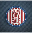 veterans day sale round realistic label vector image