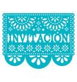 invitacion papel picado design -invitation vector image vector image
