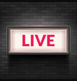 live light broadcast sign tv radio studio live vector image vector image