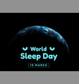 world sleep day event that takes place vector image vector image