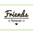 Friends Forever With Flowers vector image