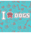 I love dogs Background with animal footprints vector image vector image