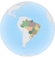 south america with brazil on globe vector image vector image
