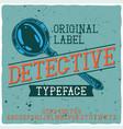 vintage label typeface named detective vector image
