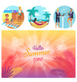 hello summer time poster set vector image