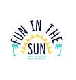 sun in fun slogan vector image