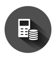 money calculation icon in flat style budget vector image