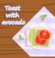 toast with avocado healthy food flatlay fruits vector image vector image