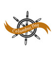 columbus day logo sigh with steering wheel symbol vector image vector image