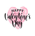 hand lettering phrase happy valentines day vector image vector image
