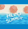 hello summer banner with umbrellas and lettering vector image vector image