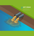 dirty water stems from the pipe polluting the vector image vector image
