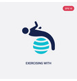 two color exercising with gymnastic ball icon vector image vector image