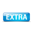 extra blue square 3d realistic isolated web button vector image vector image