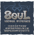 original label typeface named soul vector image