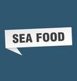 sea food speech bubble sea food ribbon sign sea vector image vector image