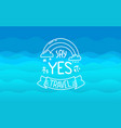 summer season with lettering inscription say yes vector image vector image