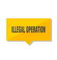 illegal operation price tag vector image vector image