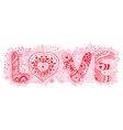 Original hand drawn word love Romantic floral vector image vector image