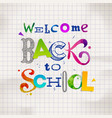 back to school - hand drawn greeting vector image vector image