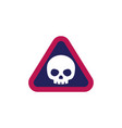 danger warning sign with a skull vector image