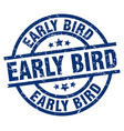 early bird blue round grunge stamp vector image vector image
