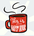this is my happy hour word on red coffee cup vector image vector image