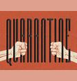 two human hands holding quarantine word like vector image