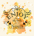 Enjoy the little things motivation square vector image