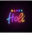 happy holi neon signboard colorful inscription vector image vector image